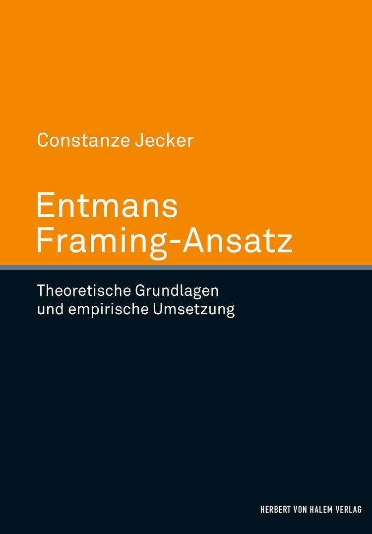 Entmans Framing-Ansatz | Herbert von Halem Verlag